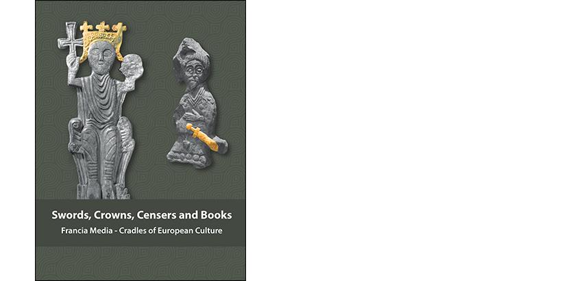 Marina Vicelja-Matijašić (ur.) </br>SWORDS, CROWNS, CENSERS AND BOOKS</br><i>Francia Media – Cradles of European Culture</i>