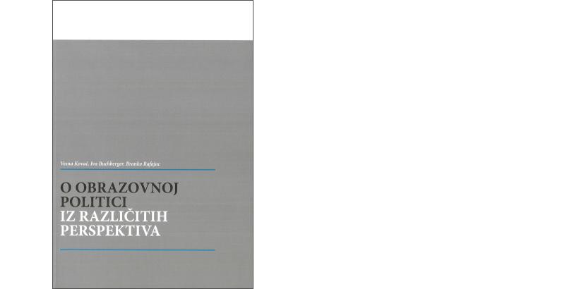 V. Kovač, I. Buchberger, B. Rafajac </br>O OBRAZOVNOJ POLITICI IZ RAZLIČITIH PERSPEKTIVA