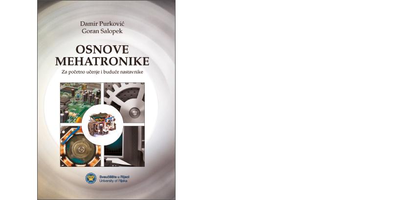 D. Purković, G. Salopek </br>OSNOVE MEHATRONIKE</br><i>Za početno učenje i buduće nastavnike</i>