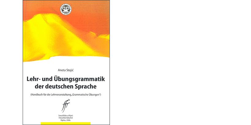 """Aneta Stojić</br>LEHR- UND ÜBUNGSGRAMMATIK DER DEUTSCHEN SPRACHE</br><i>Ein Handbuch für die Lehrveranstaltung """"Grammatische Übungen""""</i>"""
