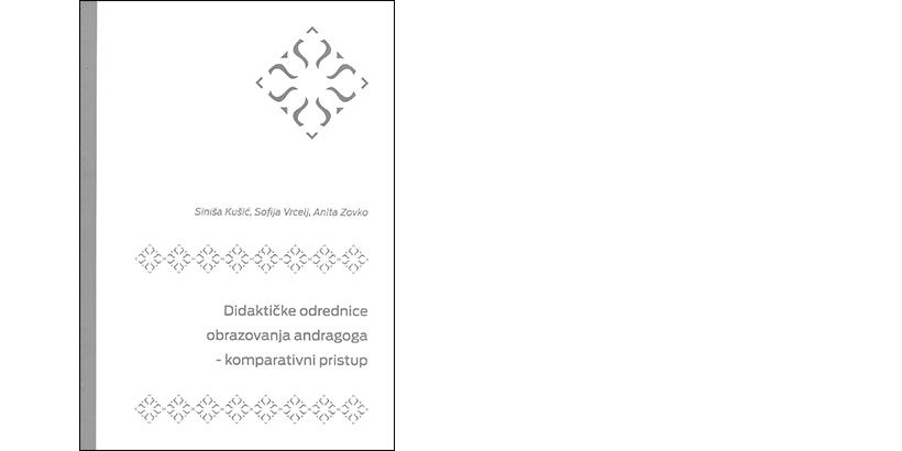 S. Kušić, S. Vrcelj, A. Zovko </br> DIDAKTIČKE ODREDNICE OBRAZOVANJA ANDRAGOGA – KOMPARATIVNI PRISTUP